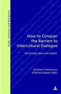 How to Conquer the Barriers to Intercultural Dialogue