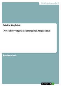 Die Selbstvergewisserung Bei Augustinus