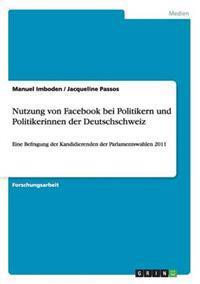 Nutzung Von Facebook Bei Politikern Und Politikerinnen Der Deutschschweiz