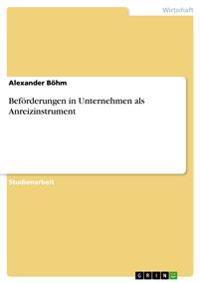 Befoerderungen in Unternehmen ALS Anreizinstrument