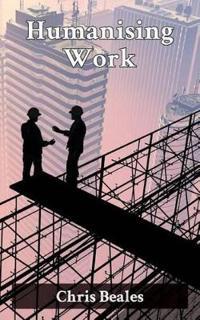 Humanising Work