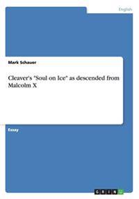 Cleaver's Soul on Ice as Descended from Malcolm X