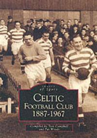 Celtic Football Club 1887-1967