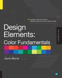 Design Elements, Color Fundamentals: A Graphic Style Manual for Understanding How Color Affects Design