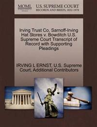Irving Trust Co, Sarnoff-Irving Hat Stores V. Bowditch U.S. Supreme Court Transcript of Record with Supporting Pleadings