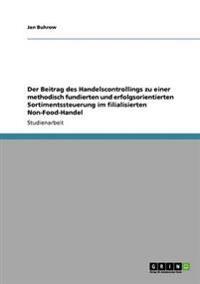 Der Beitrag Des Handelscontrollings Zu Einer Methodisch Fundierten Und Erfolgsorientierten Sortimentssteuerung Im Filialisierten Non-Food-Handel
