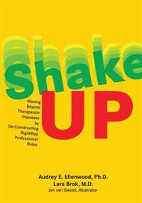 Shake-Up: Moving Beyond Therapeutic Impasses by de-Constructing Rigidified Professional Roles