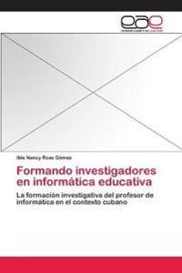 Formando Investigadores En Informatica Educativa