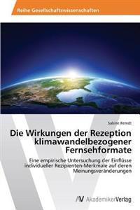 Die Wirkungen Der Rezeption Klimawandelbezogener Fernsehformate