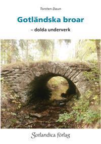 Gotländska broar : dolda underverk
