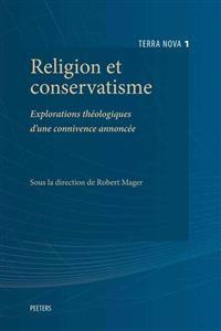 Religion Et Conservatisme: Explorations Theologiques D'Une Connivence Annoncee