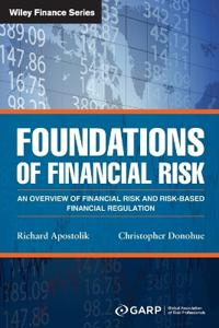Foundations of Financial Risk: An Overview of Financial Risk and Risk-Based Financial Regulation