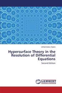 Hypersurface Theory in the Resolution of Differential Equations