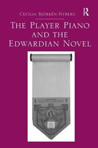 The Player Piano and the Edwardian Novel