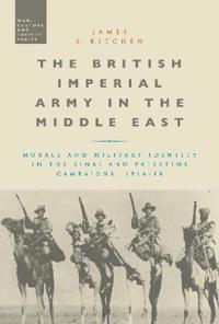 The British Imperial Army in the Middle East