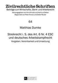 Streikrecht I. S. Des Art. 6 NR. 4 Esc Und Deutsches Arbeitskampfrecht: Vorgaben, Vereinbarkeit Und Umsetzung