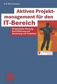 Aktives Projektmanagement Fur Den It-Bereich