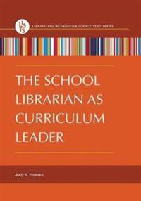 The School Librarian as Curriculum Leader