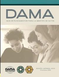 La guia DAMA de los fundamentos para la gestion de datos (Guia DAMA-DMBOK)