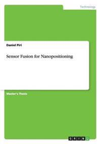 Sensor Fusion for Nanopositioning