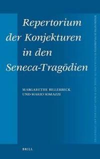 Repertorium Der Konjekturen in Den Seneca-Tragodien