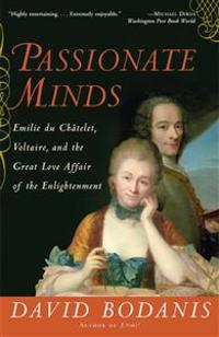 Passionate Minds: Emilie Du Chatelet, Voltaire, and the Great Love Affair of the Enlightenment