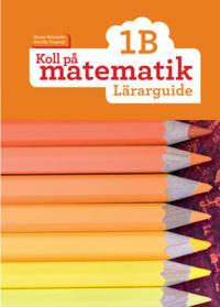 Koll på matematik 1B Lärarguide