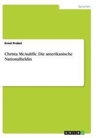 Christa McAuliffe. Die Amerikanische Nationalheldin