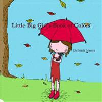 Little Big Girl's Book of Colors