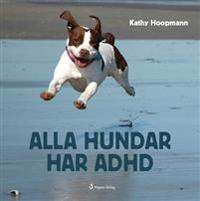 Alla hundar har ADHD