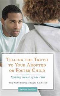 Telling the Truth to Your Adopted or Foster Child
