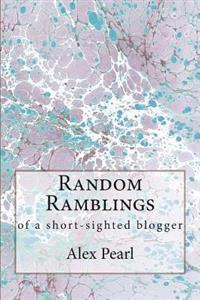 Random Ramblings of a Short-Sighted Blogger