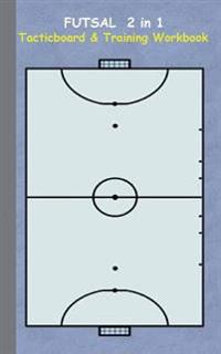 Futsal: 2 in 1 note- and tactic book with dry erase panel in compact format (postcard width) for trainers, coaches and players