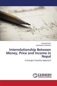 Interrelationship Between Money, Price and Income in Nepal