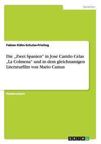 """Die """"Zwei Spanien in Jose Camilo Celas """"La Colmena Und in Dem Gleichnamigen Literaturfilm Von Mario Camus"""