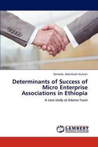 Determinants of Success of Micro Enterprise Associations in Ethiopia