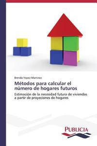 Metodos Para Calcular El Numero de Hogares Futuros