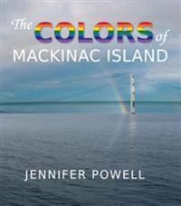 The Colors of Mackinac Island