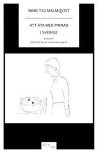 Att äta med pinnar i Sverige : 61 recept