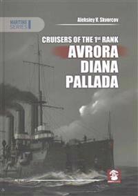 Cruisers of the 1st Rank. Avrora, Diana, Pallada