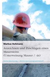 Anzeichnen Und Zuschlagen Eines Mauersteins (Unterweisung Maurer / -In)