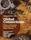 Global Connections, Volume 2: Since 1500: Politics, Exchange, and Social Life in World History