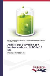 Analisis Por Activacion Con Neutrones de Un Linac de 15 Mv
