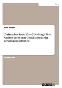 Christopher Street Day (Hamburg). Eine Analyse Unter Dem Gesichtspunkt Der Versammlungsfreiheit