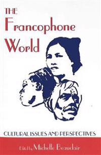 The Francophone World: Cultural Issues and Perspectives Second Printing