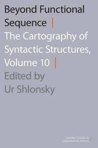 Beyond Functional Sequence: The Cartography of Syntactic Structures, Volume 10