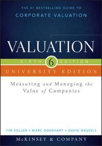 Valuation University Edition: Measuring and Managing the Value of Companies