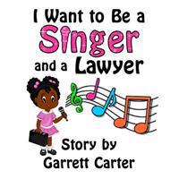 I Want to Be a Singer and a Lawyer (Lainey's Singer and Career Series, Book 1)
