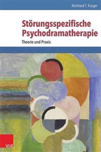 Storungsspezifische Psychodramatherapie: Theorie Und Praxis