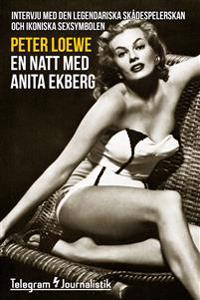 En natt med Anita Ekberg - Intervju med den legendariska skådespelerskan och ikoniska sexsymbolen